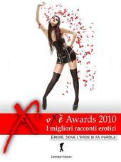 Oxe duemiladieci, i migliori racconti erotici: (Eroxe, dove l'eros si fa parola)