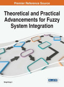 Theoretical and Practical Advancements for Fuzzy System Integration