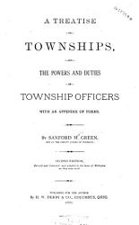 A Treatise on Townships  and the Powers and Duties of Township Officers PDF