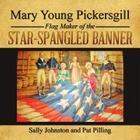 Mary Young Pickersgill Flag Maker of the Star Spangled Banner PDF