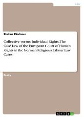 Collective versus Individual Rights. The Case Law of the European Court of Human Rights in the German Religious Labour Law Cases