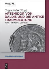 Artemidor von Daldis und die antike Traumdeutung: Texte – Kontexte – Lektüren