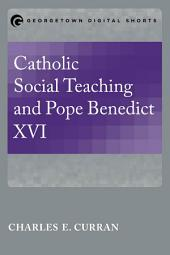 Catholic Social Teaching and Pope Benedict XVI