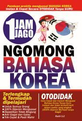 1 Jam Ngomong Bahasa Korea: Terlengkap dan Termudah Untuk Dipelajarin