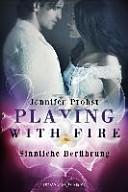 Playing with Fire - Sinnliche Berührung
