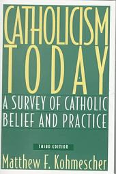 Catholicism Today: A Survey of Catholic Belief and Practice