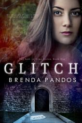 Glitch (NEW AND LENGTHENED 2015 EDITION): Book 1, Lost in Time