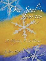 One Soul s Journey  a Mystic s Way Home  PDF