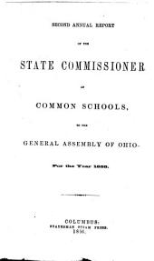 Annual Report of the State Commissioner of Common Schools, to the Governor of the State of Ohio, for the Year ...: Issue 2