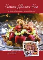 Fiestas Gluten Free: el sabroso mundo sin gluten y de los vinos naturales