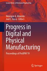 Progress in Digital and Physical Manufacturing PDF
