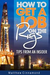 How To Get A Job On The Rigs