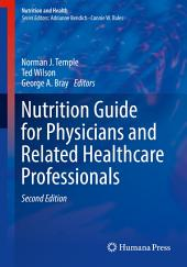 Nutrition Guide for Physicians and Related Healthcare Professionals: Edition 2