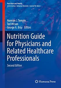 Nutrition Guide for Physicians and Related Healthcare Professionals Book