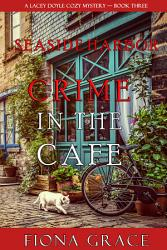 Crime In The Caf A Lacey Doyle Cozy Mystery Book 3  Book PDF