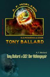 Tony Ballard #327: Der Höllengeysir: Horror-Serie