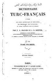 Dictionnaire turc-français: a l'usage des agents diplomatiques et consulaires, des commerçants, des navigateurs, et autres voyageurs dans le Levant. A - s, Volume1