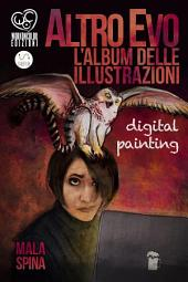 Altro Evo, l'Album delle illustrazioni: Digital painting, sword and sorcery fantasy art book