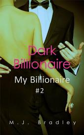 Dark Billionaire (My Billionaire #2)