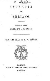 Excerpta ex Arriano. Extracts from Arrian's Anabasis. From the text of K. W. Krüger. [The editor's preface signed: J. W. D., i.e. John W. Donaldson.]