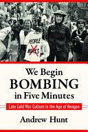 We Begin Bombing in Five Minutes