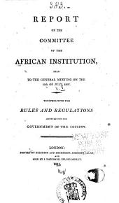 Report of the Committee of the African Institution: Volume 1