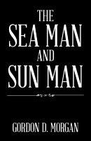 The Sea Man and Sun Man PDF