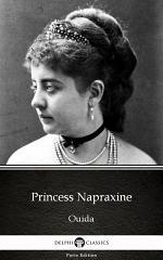 Princess Napraxine by Ouida - Delphi Classics (Illustrated)