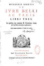 Hugonis Grotii de Jure belli ac pacis libri tres...