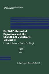 Partial Differential Equations and the Calculus of Variations: Essays in Honor of Ennio De Giorgi