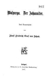 Walpurga: Der Johanniter; zwei Trauerspiele