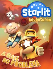 Starlit Adventures #1: A Raiz do Problema