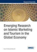 Emerging Research on Islamic Marketing and Tourism in the Global Economy