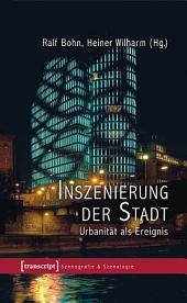 Inszenierung der Stadt: Urbanität als Ereignis