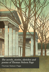 The novels, stories, sketches and poems of Thomas Nelson Page: Volume 13