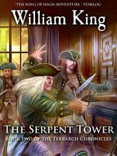 The Serpent Tower: Book Two of the Terrarch Chronicles