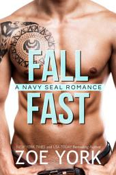 Fall Fast: Navy SEAL erotic romance