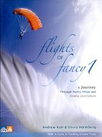 Flights Of Fancy 1  A Journey Through Poetry  Prose And Drama  2nd Edition  PDF