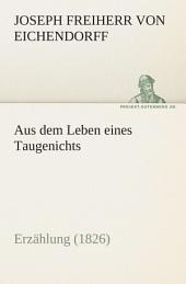 Aus dem Leben eines Taugenichts: Erzählung (1826)
