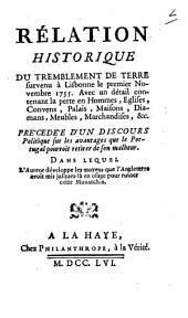 Rélation historique du tremblement de terre survenu à Lisbonne le premier novembre 1755: avec un détail contenant la perte en hommes, eglises, convens, palais, maisons, diamans, meubles, marchandises, &c