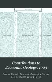 Contributions to Economic Geology, 1903
