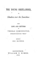 The Young Shetlander  Or  Shadow Over the Sunshine  Being Life and Letter of T  E      Edited by His Mother PDF