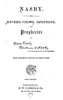 Divers Views  Opinions  and Prophecies of Yoors Trooly Petroleum V  Nasby  i e  D  R  Locke  PDF