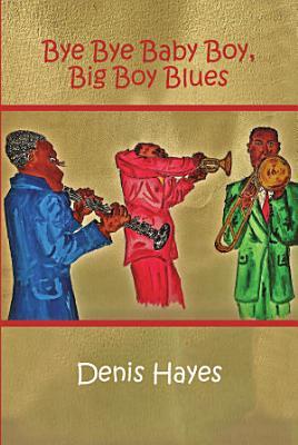 Bye Bye Baby Boy  Big Boy Blues