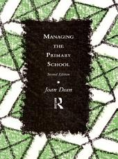 Managing the Primary School: Edition 2