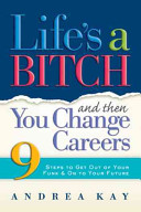 Life's a Bitch and Then You Change Careers