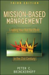 Mission-Based Management: Leading Your Not-for-Profit In the 21st Century, Edition 3