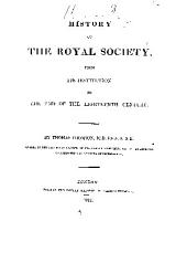 History of the Royal Society: From Its Institution to the End of the Eighteenth Century