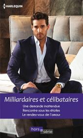 Milliardaires et célibataires: Une demande inattendue - Rencontre sous les étoiles - Le rendez-vous de l'amour