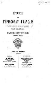 Étude sur l'Épiscopat Français, etc. (Partie statistique.).